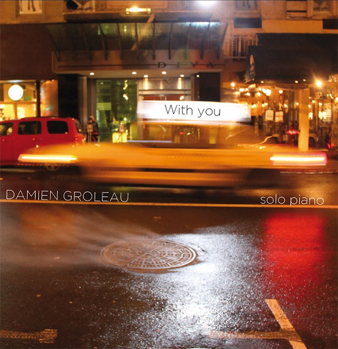 Damien Groleau,             pianist, flautist, composer      - Album With you